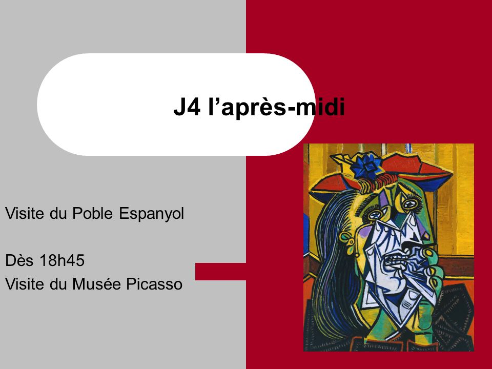 J4 l'après-midi Visite du Poble Espanyol Dès 18h45 Visite du Musée Picasso