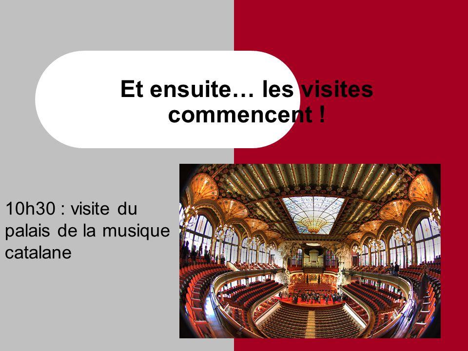 Et ensuite… les visites commencent ! 10h30 : visite du palais de la musique catalane