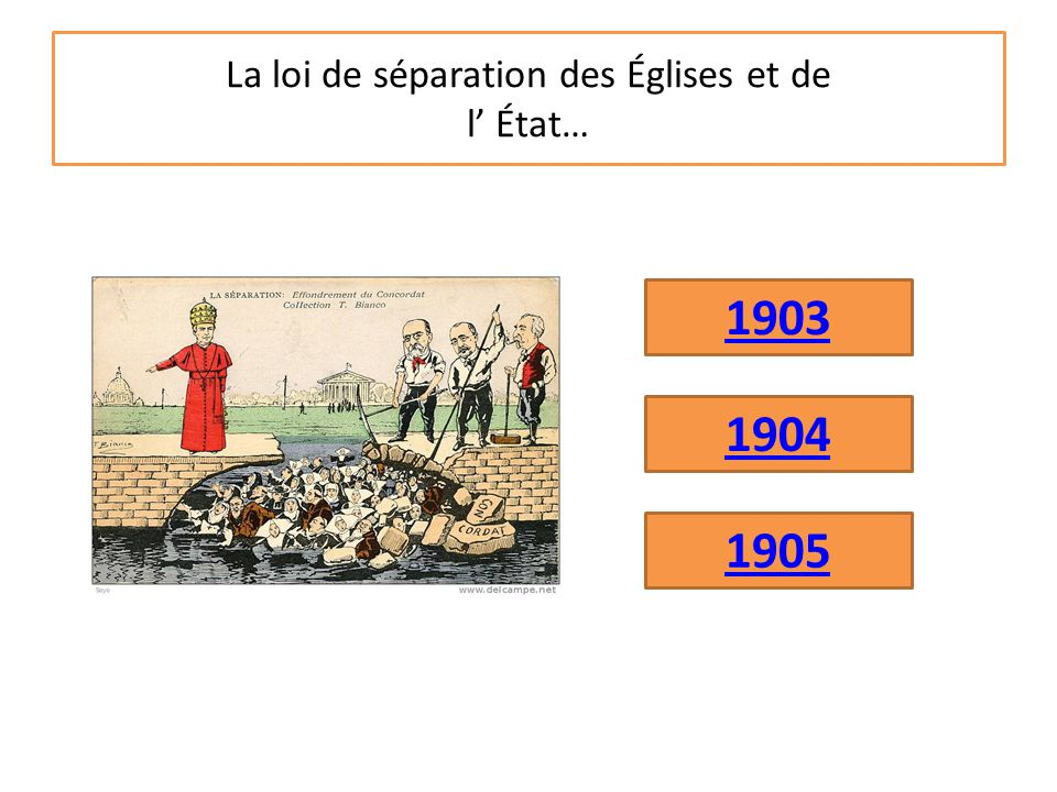 La loi de séparation des Églises et de l' État… 1903 1904 1905