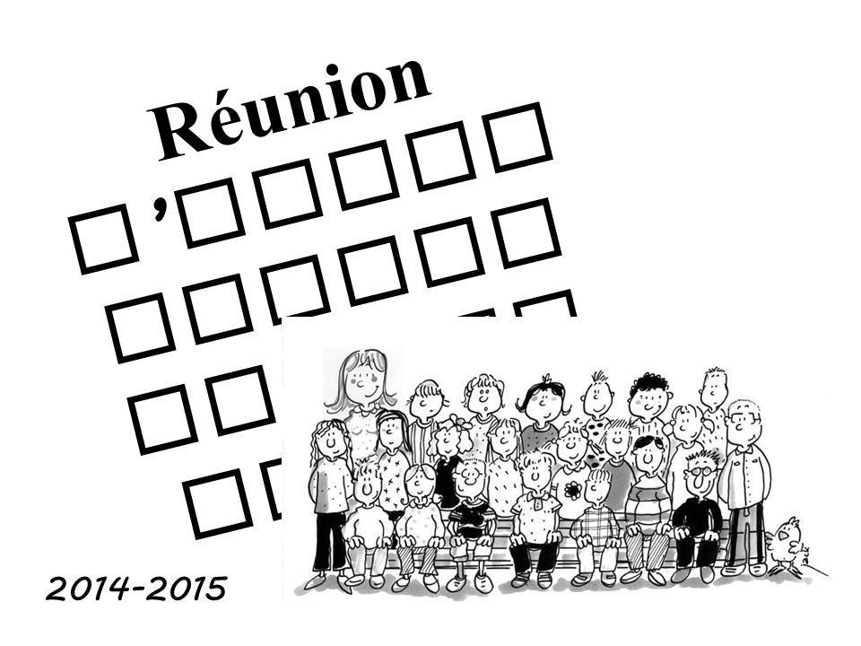 Réunion d ' infor mation Classe de CM 2 2014-2015