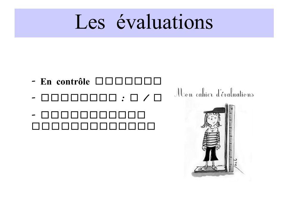 Les évaluations - En contrôle continu - Notation : A / B / C / D - Evaluations diagnostiques