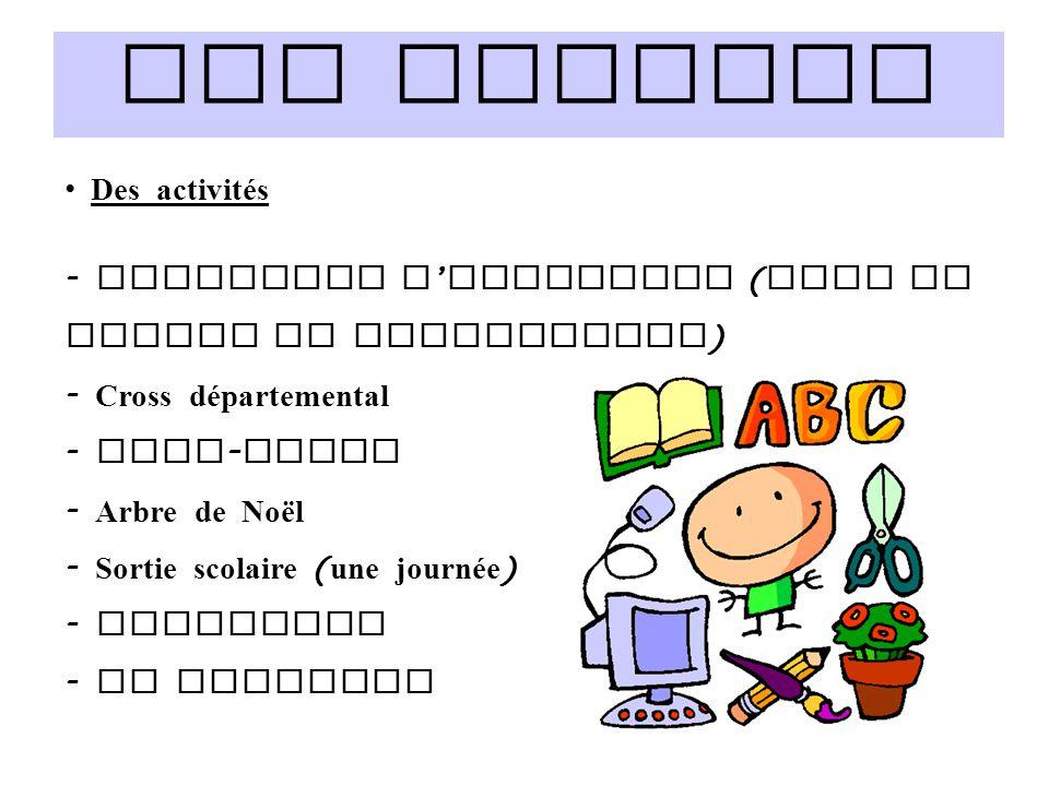 Les projets Des activités - Rencontre d ' endurance ( sans la Verrie et Chambretaud ) - Cross départemental - Expo - livre - Arbre de Noël - Sortie sc