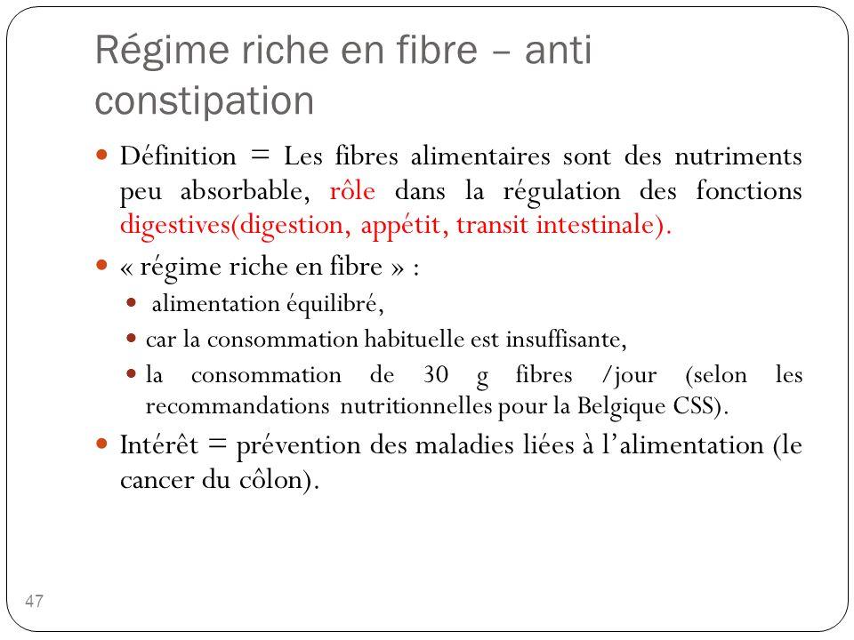 47 Définition = Les fibres alimentaires sont des nutriments peu absorbable, rôle dans la régulation des fonctions digestives(digestion, appétit, trans