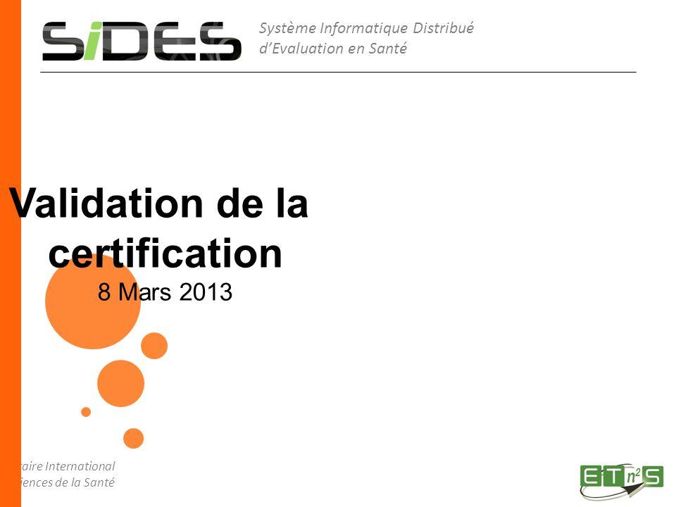 CERTIFICATION SIDES Évaluation et certification Suivre la formation (écourtée) Faire l évaluation en ligne (simplifiée) Évaluer la formation Certification SIDES