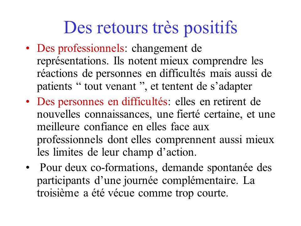 Des retours très positifs Des professionnels: changement de représentations.