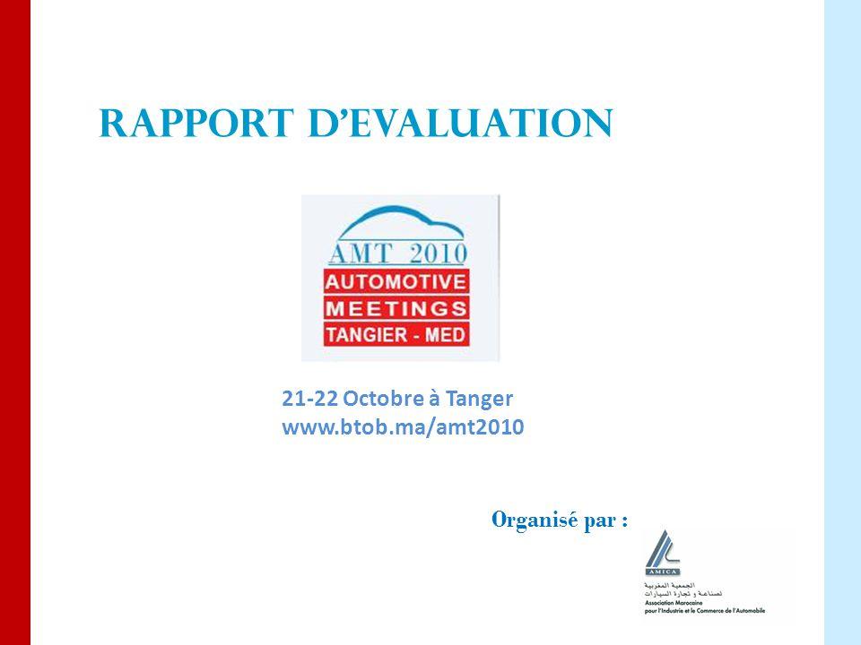 21-22 Octobre à Tanger www.btob.ma/amt2010 Organisé par : RAPPORT D'EVALUATION
