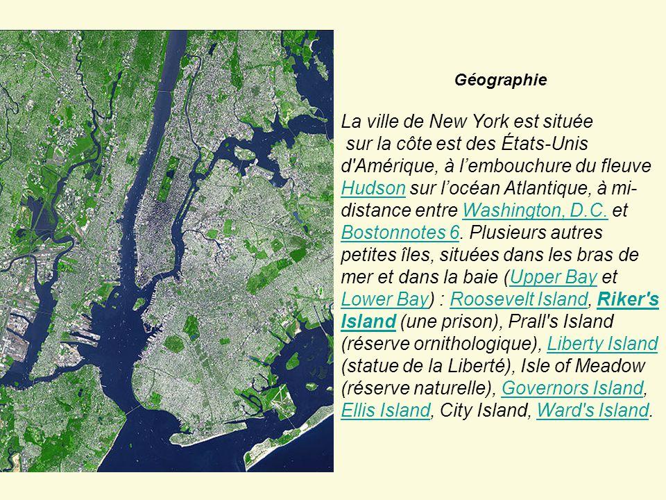 Géographie La ville de New York est située sur la côte est des États-Unis d'Amérique, à l'embouchure du fleuve Hudson sur l'océan Atlantique, à mi- di