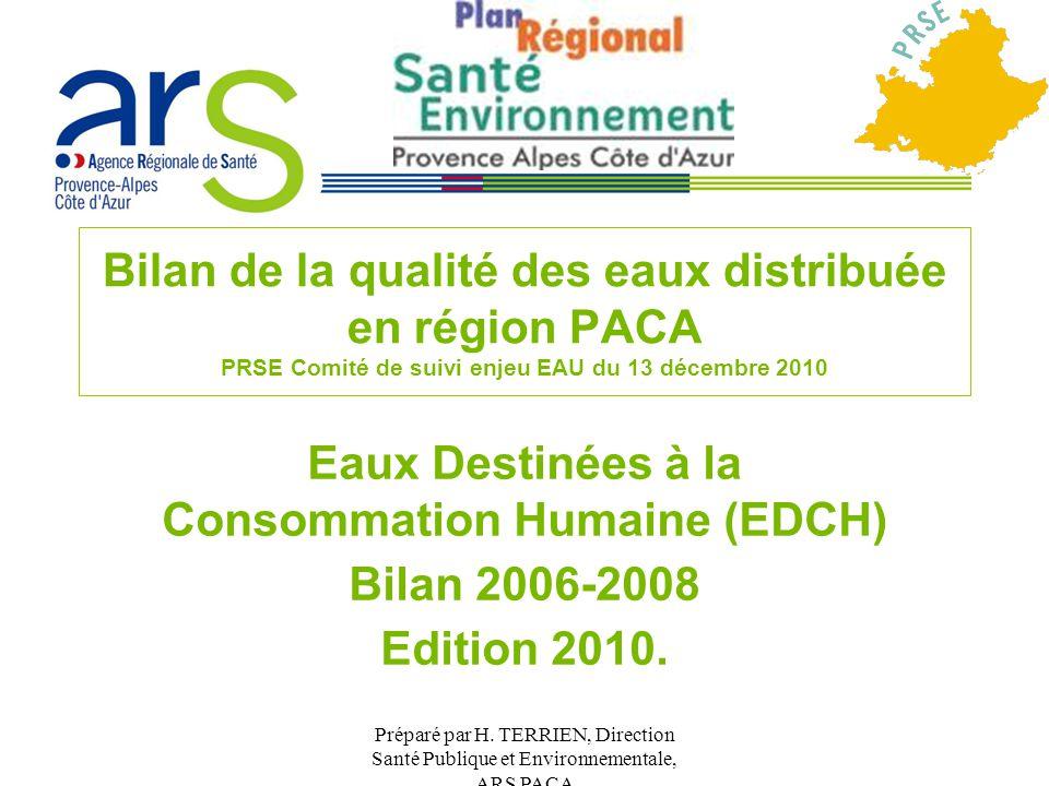 Préparé par H. TERRIEN, Direction Santé Publique et Environnementale, ARS PACA Bilan de la qualité des eaux distribuée en région PACA PRSE Comité de s
