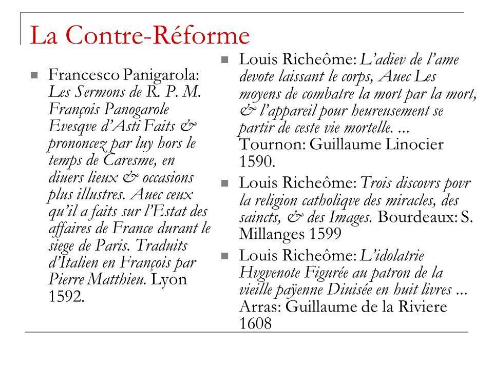 La Contre-Réforme Francesco Panigarola: Les Sermons de R. P. M. François Panogarole Evesqve d'Asti Faits & prononcez par luy hors le temps de Caresme,
