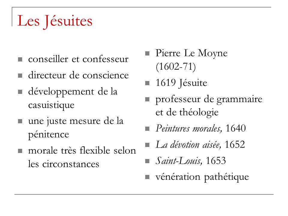 Les Jésuites conseiller et confesseur directeur de conscience développement de la casuistique une juste mesure de la pénitence morale très flexible se