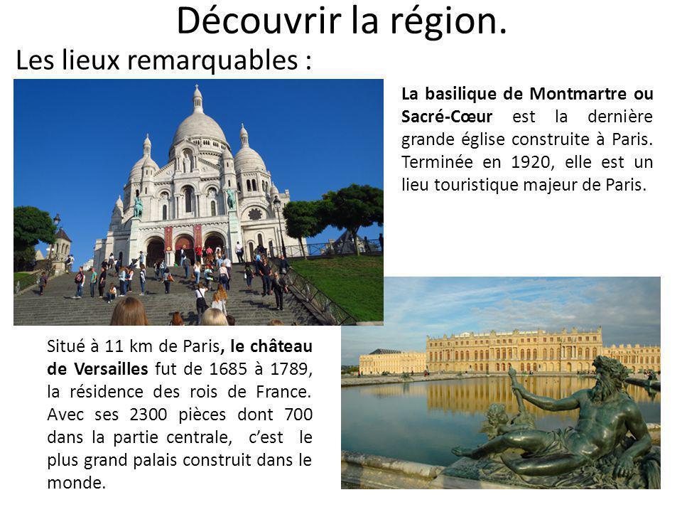 Découvrir la région. Les lieux remarquables : La basilique de Montmartre ou Sacré-Cœur est la dernière grande église construite à Paris. Terminée en 1