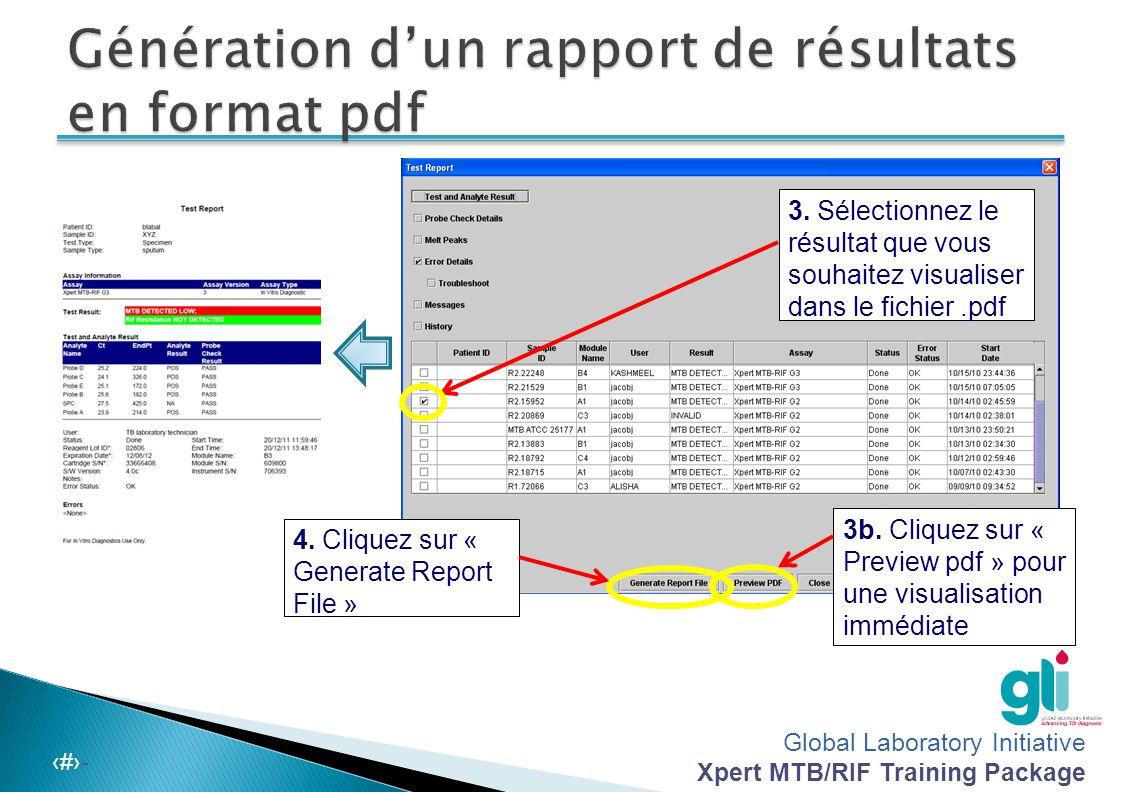 Global Laboratory Initiative Xpert MTB/RIF Training Package -‹#›- 3b. Cliquez sur « Preview pdf » pour une visualisation immédiate 3. Sélectionnez le