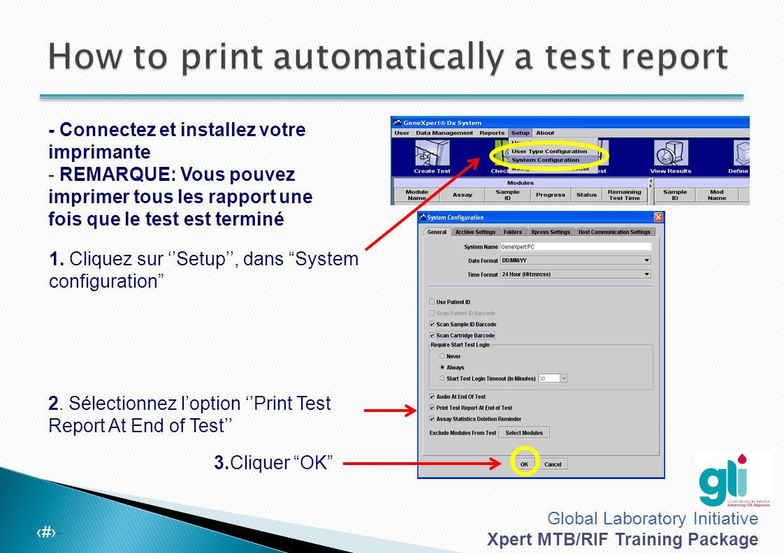 Global Laboratory Initiative Xpert MTB/RIF Training Package -‹#›- - Connectez et installez votre imprimante - REMARQUE: Vous pouvez imprimer tous les