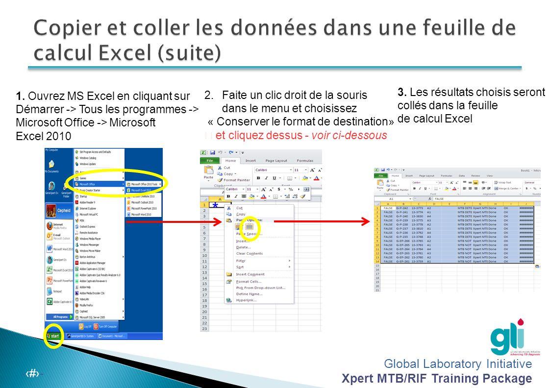Global Laboratory Initiative Xpert MTB/RIF Training Package -‹#›- 1. Ouvrez MS Excel en cliquant sur Démarrer -> Tous les programmes -> Microsoft Offi