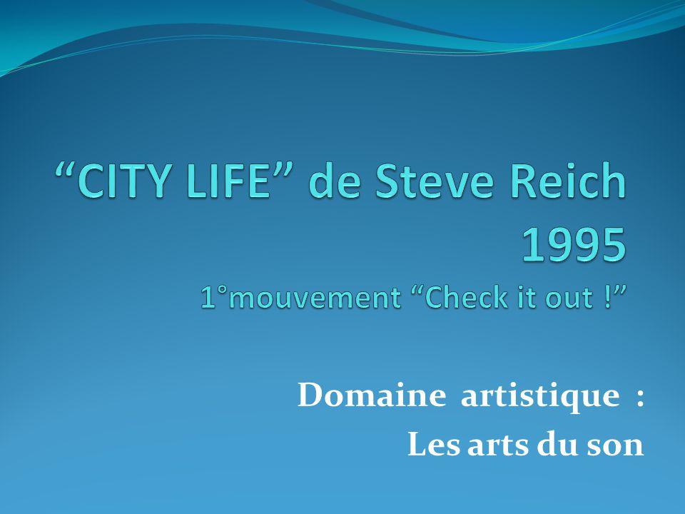 STEVE REICH : musicien et compositeur Né à New York en 1936, Steve Reich est l un des plus grands compositeurs américains actuels.