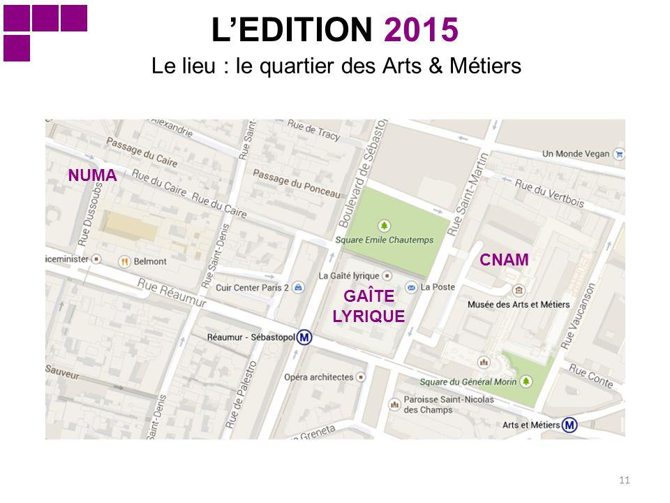 Le lieu : le quartier des Arts & Métiers 11 L'EDITION 2015 NUMA GAÎTE LYRIQUE CNAM