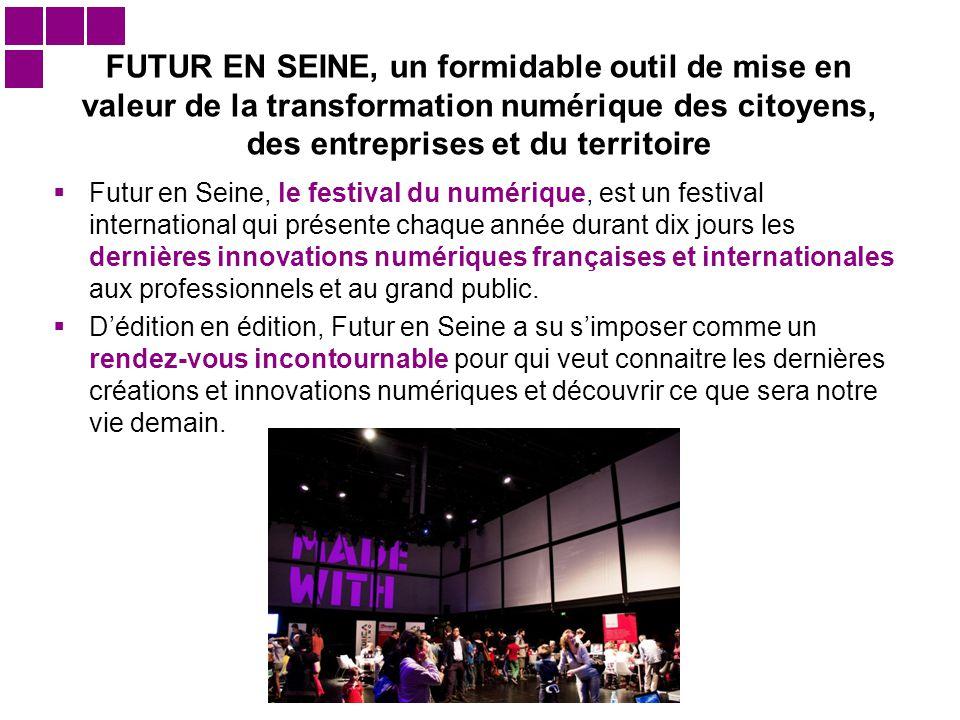 FUTUR EN SEINE, un formidable outil de mise en valeur de la transformation numérique des citoyens, des entreprises et du territoire  Futur en Seine,