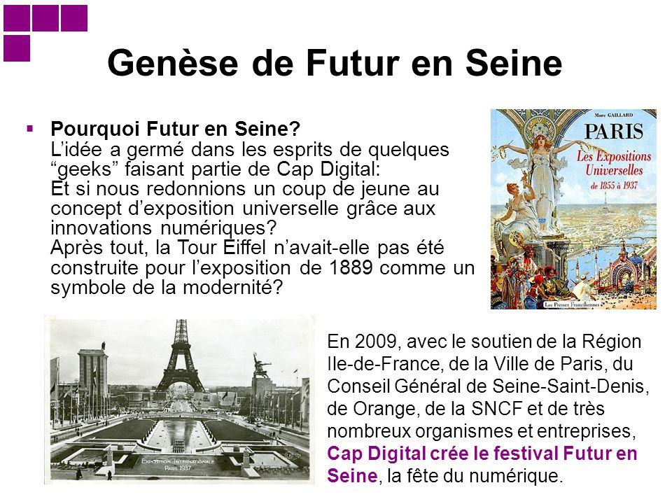 """Genèse de Futur en Seine  Pourquoi Futur en Seine? L'idée a germé dans les esprits de quelques """"geeks"""" faisant partie de Cap Digital: Et si nous redo"""