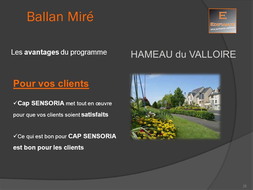 HAMEAU du VALLOIRE Ballan Miré Les avantages du programme Pour vos clients Cap SENSORIA met tout en œuvre pour que vos clients soient satisfaits Ce qu