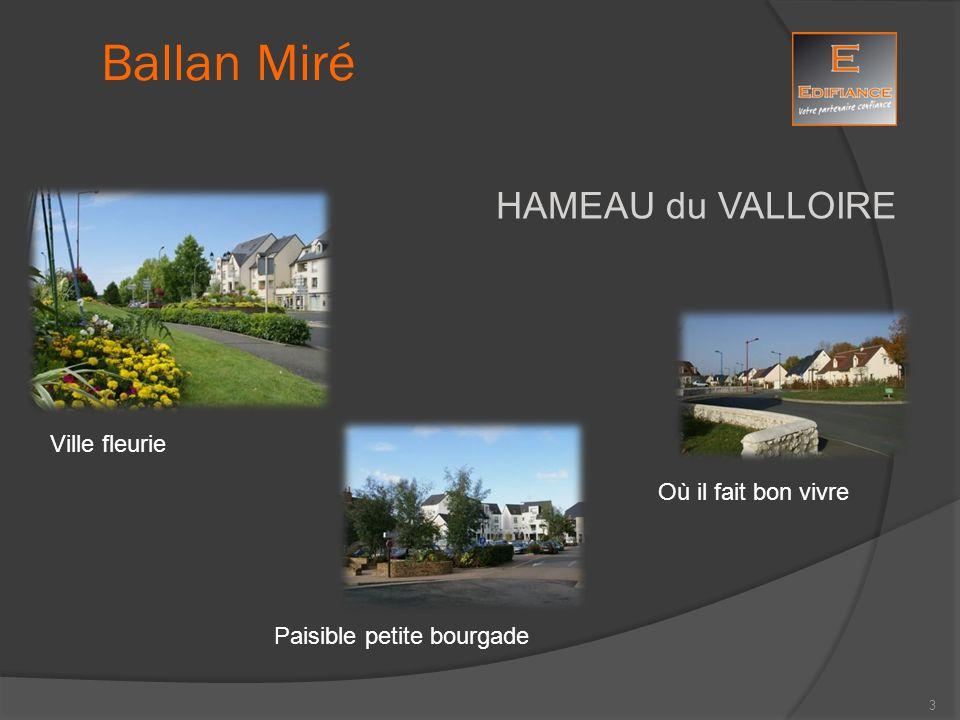 HAMEAU du VALLOIRE Ballan-Miré compte 7801 habitants (au 1er janvier 2010) qui se répartissent sur un territoire de 2616 hectares constitués à 23% de bois.