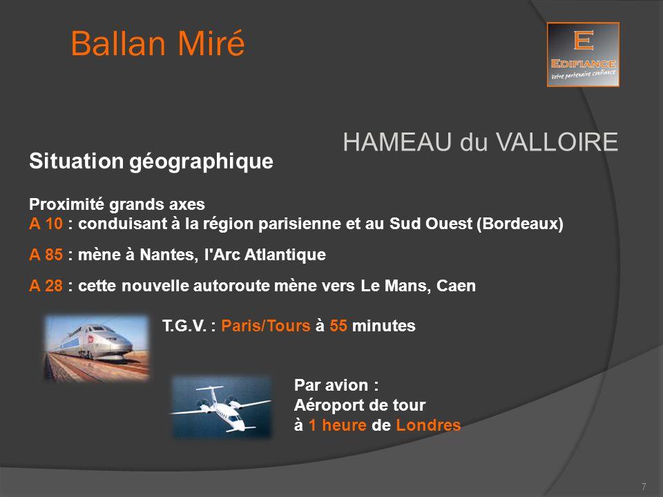 HAMEAU du VALLOIRE Situation géographique Proximité grands axes A 10 : conduisant à la région parisienne et au Sud Ouest (Bordeaux) A 85 : mène à Nant