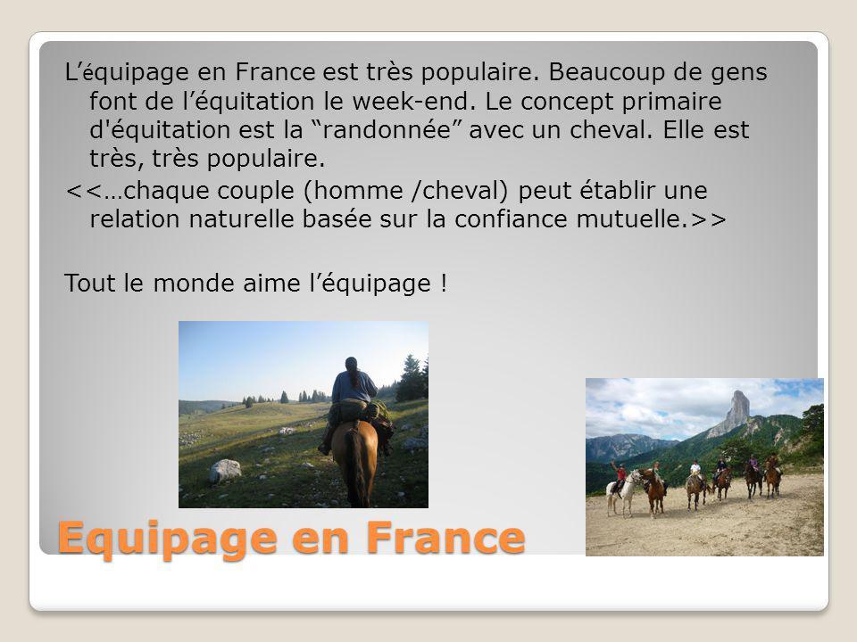 Equipage en France L' é quipage en France est très populaire.