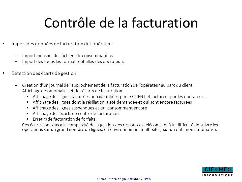 Cieme Informatique Octobre 2009 © Contrôle de la facturation Import des données de facturation de l'opérateur – Import mensuel des fichiers de consomm
