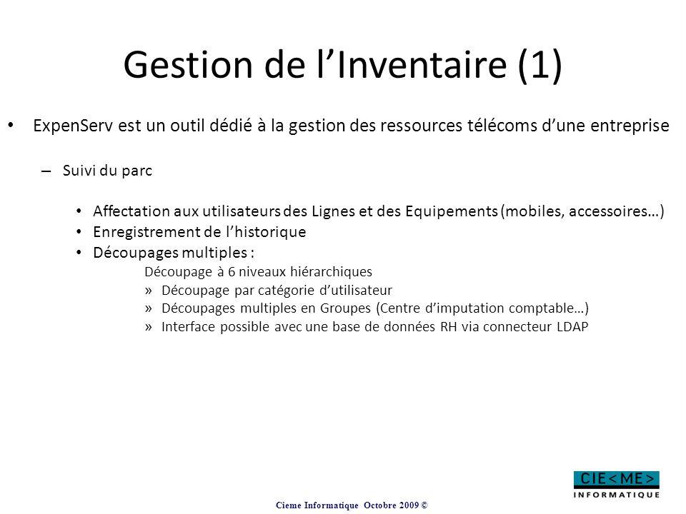 Cieme Informatique Octobre 2009 © Gestion de l'Inventaire (1) ExpenServ est un outil dédié à la gestion des ressources télécoms d'une entreprise – Sui