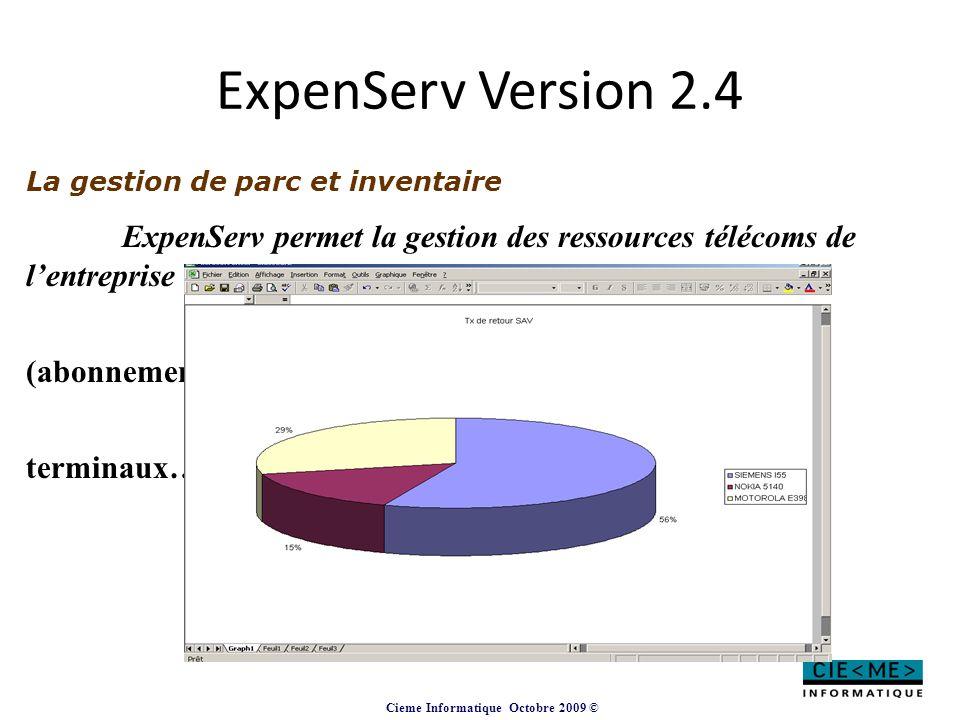 Cieme Informatique Octobre 2009 © ExpenServ Version 2.4 La gestion de parc et inventaire ExpenServ permet la gestion des ressources télécoms de l'entr