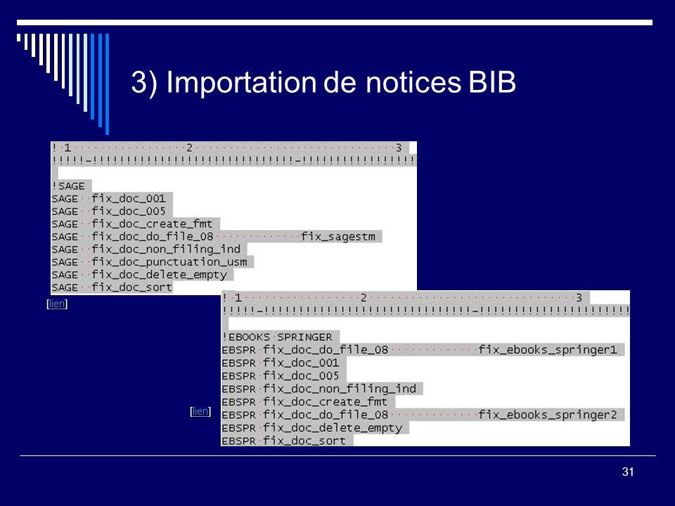 31 3) Importation de notices BIB [lien] lien [lien] [lien]lien