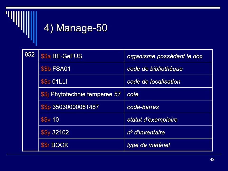 42 4) Manage-50 952 $$a BE-GeFUS organisme possédant le doc $$b FSA01 code de bibliothèque $$c 01LLI code de localisation $$j Phytotechnie temperee 57