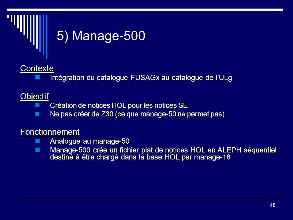 48 5) Manage-500 Contexte Intégration du catalogue FUSAGx au catalogue de l'ULg Intégration du catalogue FUSAGx au catalogue de l'ULgObjectif Création