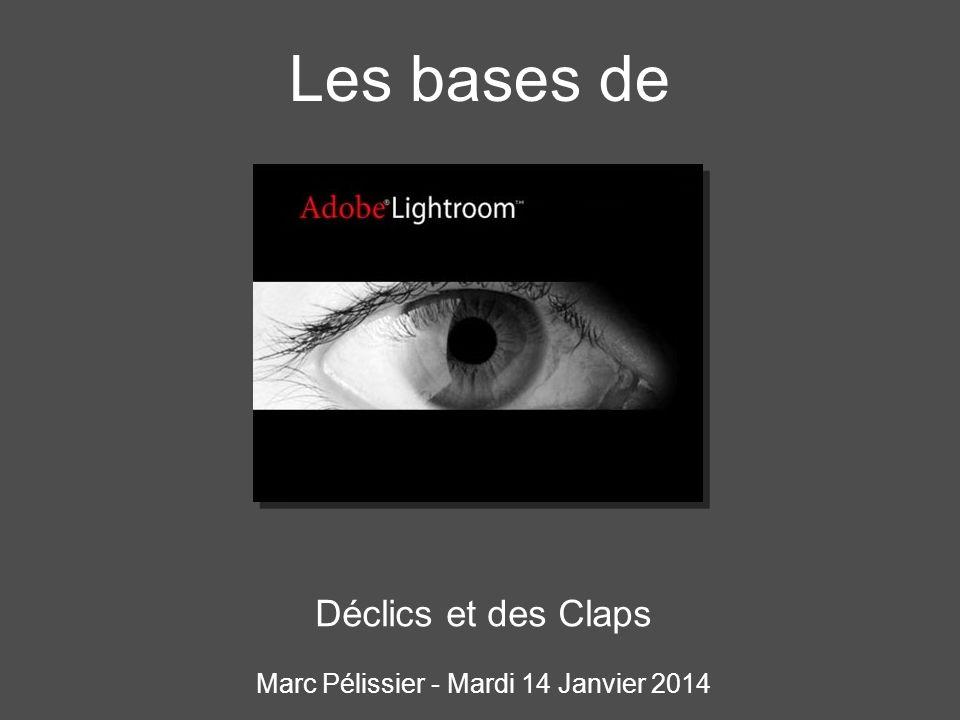 Les bases de Déclics et des Claps Marc Pélissier - Mardi 14 Janvier 2014