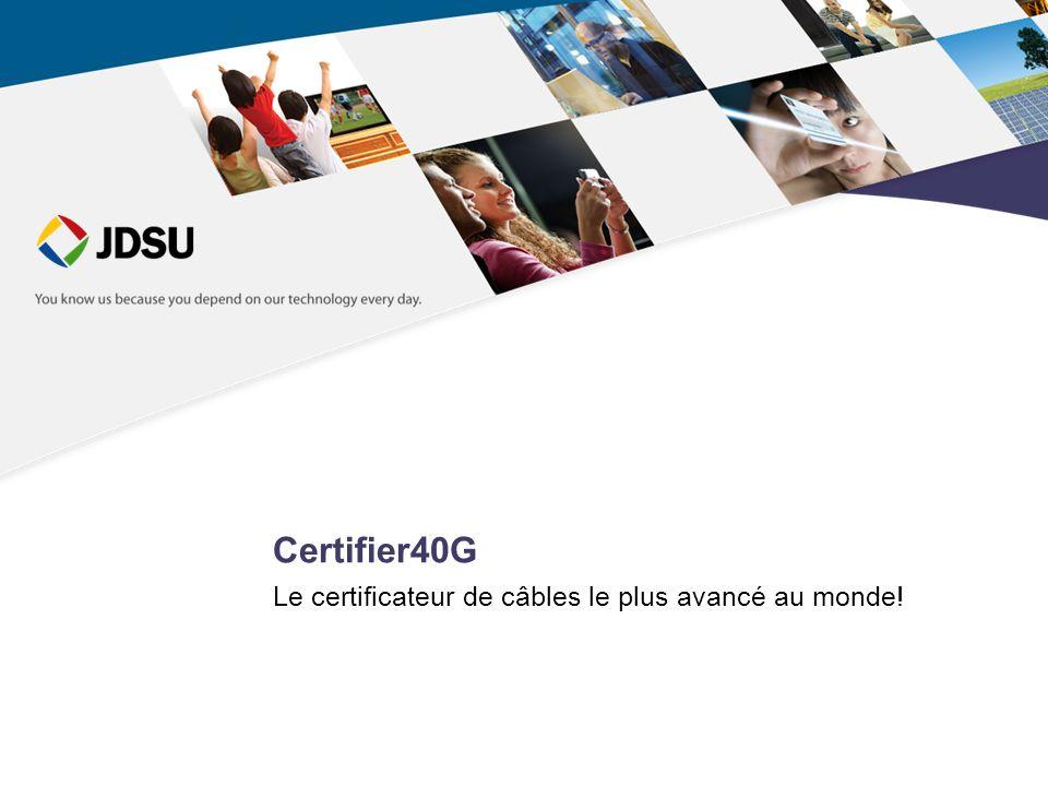 Le certificateur de câbles le plus avancé au monde! Certifier40G