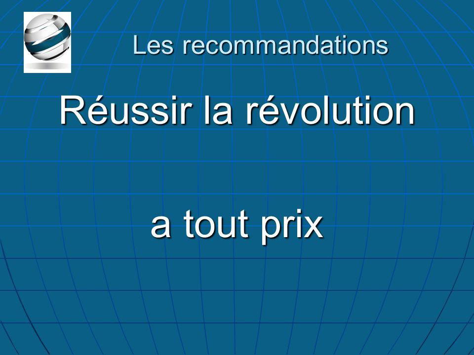 Les recommandations Réussir la révolution a tout prix