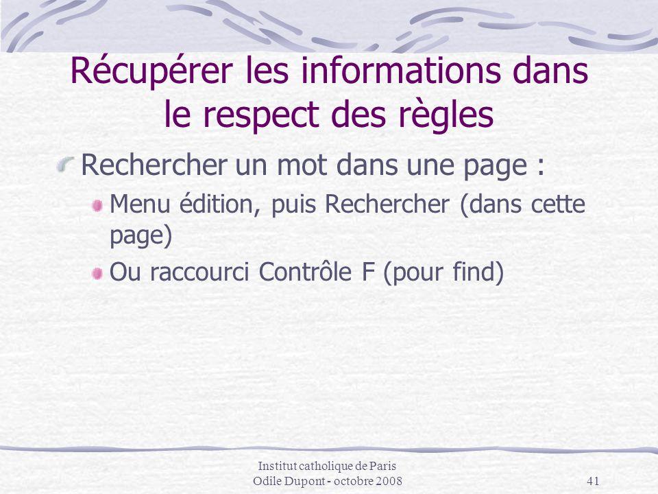 Institut catholique de Paris Odile Dupont - octobre 200841 Récupérer les informations dans le respect des règles Rechercher un mot dans une page : Men