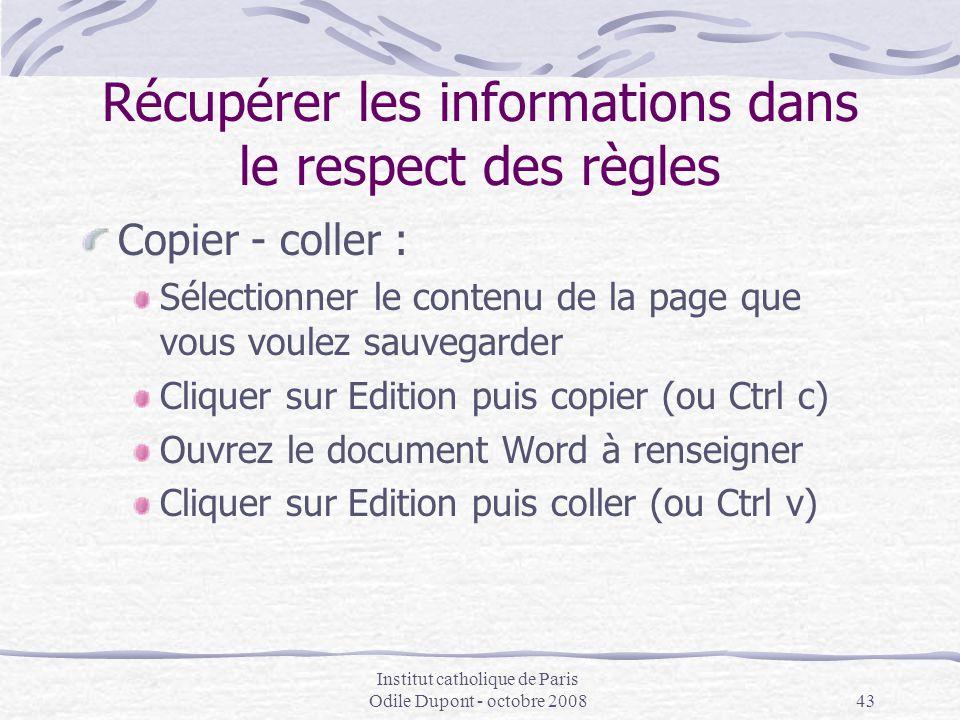 Institut catholique de Paris Odile Dupont - octobre 200843 Récupérer les informations dans le respect des règles Copier - coller : Sélectionner le con