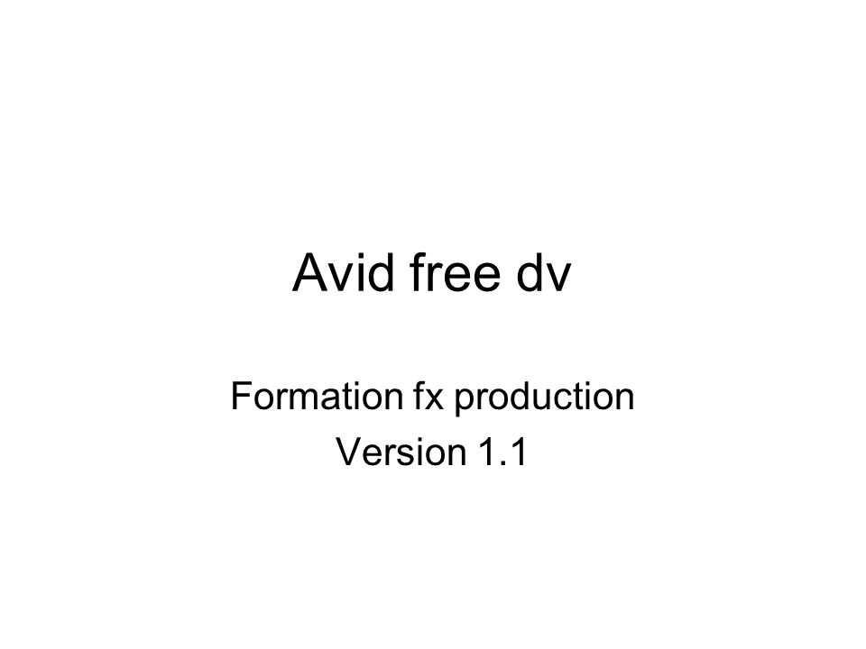 Avid free dv Formation fx production Version 1.1