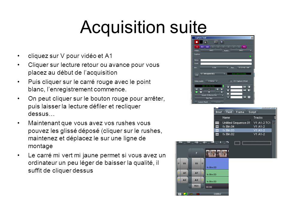 Acquisition suite cliquez sur V pour vidéo et A1 Cliquer sur lecture retour ou avance pour vous placez au début de l'acquisition Puis cliquer sur le carré rouge avec le point blanc, l'enregistrement commence.
