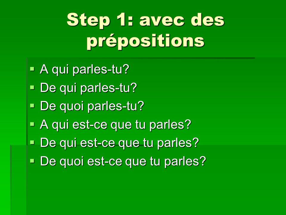 Step 2: sujet ou objet. Determine if the int. pron.