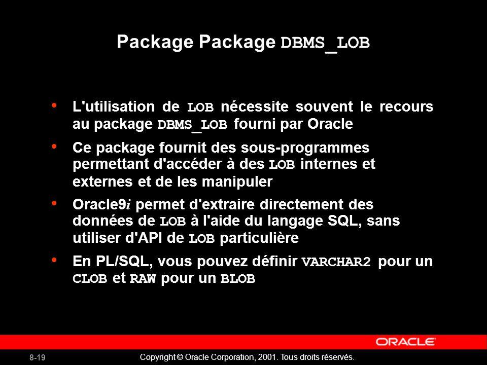 8-19 Copyright © Oracle Corporation, 2001. Tous droits réservés.
