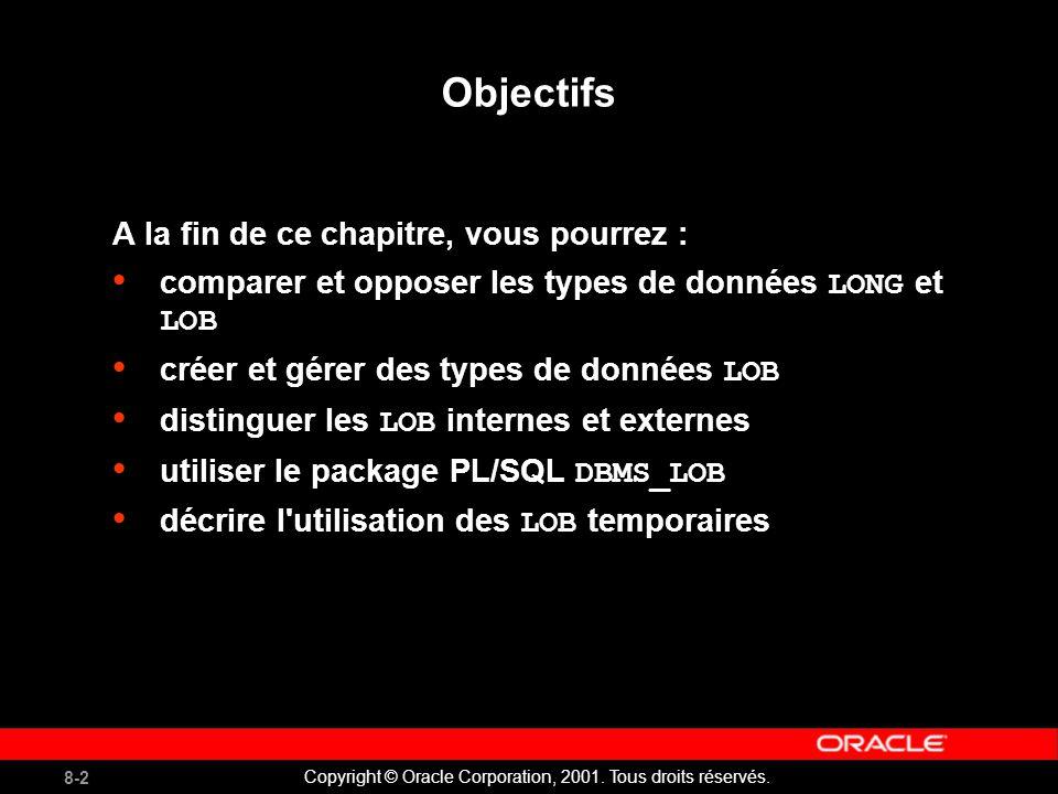 8-2 Copyright © Oracle Corporation, 2001. Tous droits réservés.