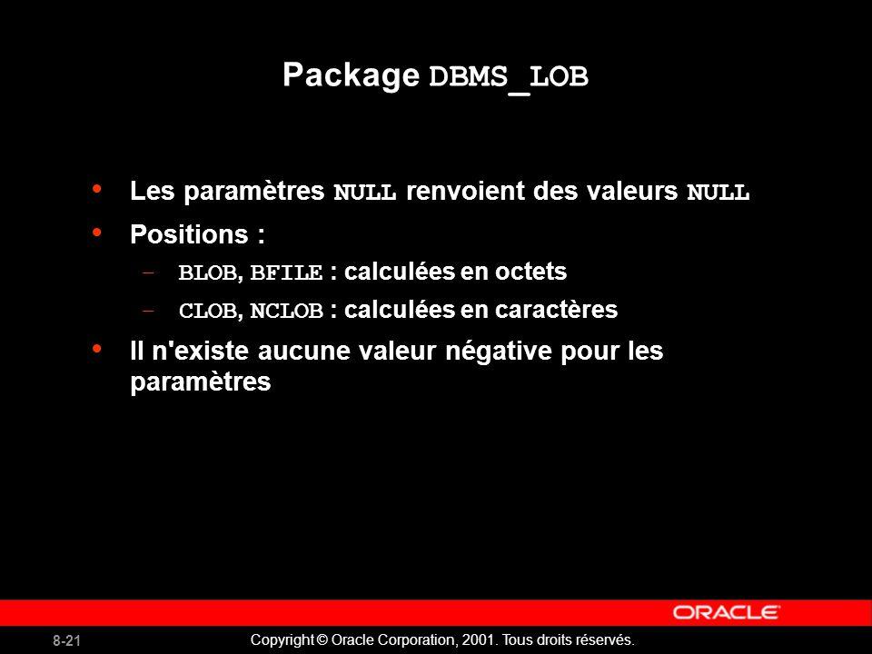 8-21 Copyright © Oracle Corporation, 2001. Tous droits réservés.
