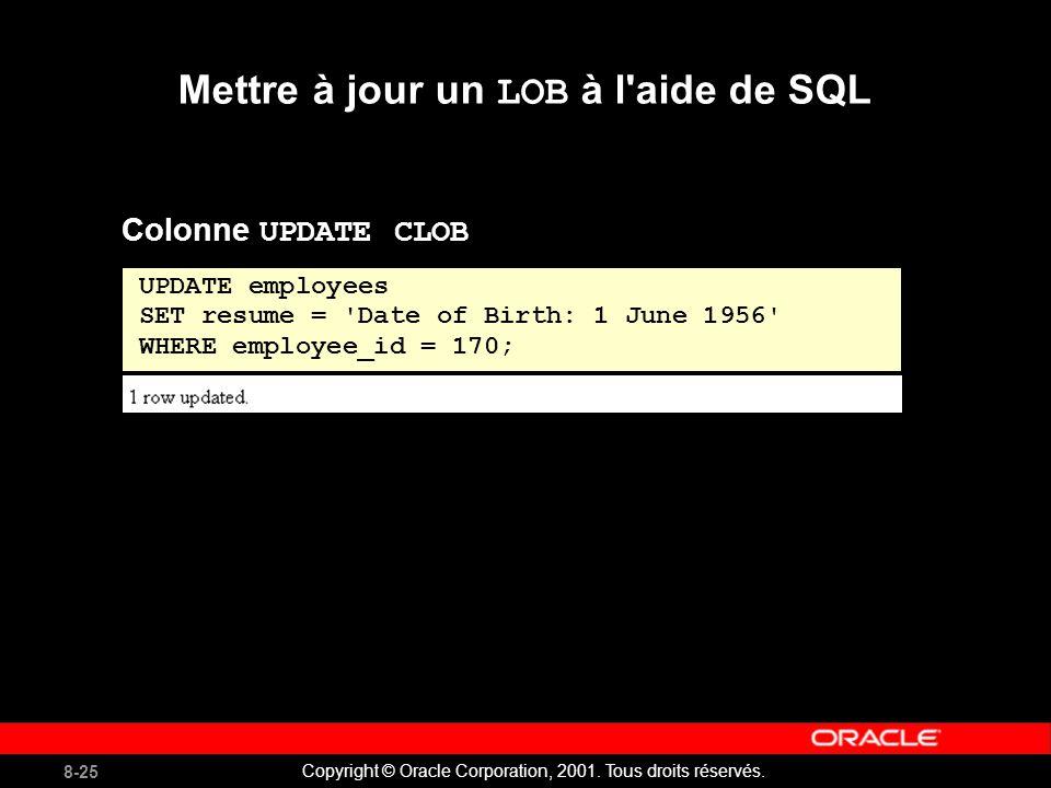 8-25 Copyright © Oracle Corporation, 2001. Tous droits réservés.