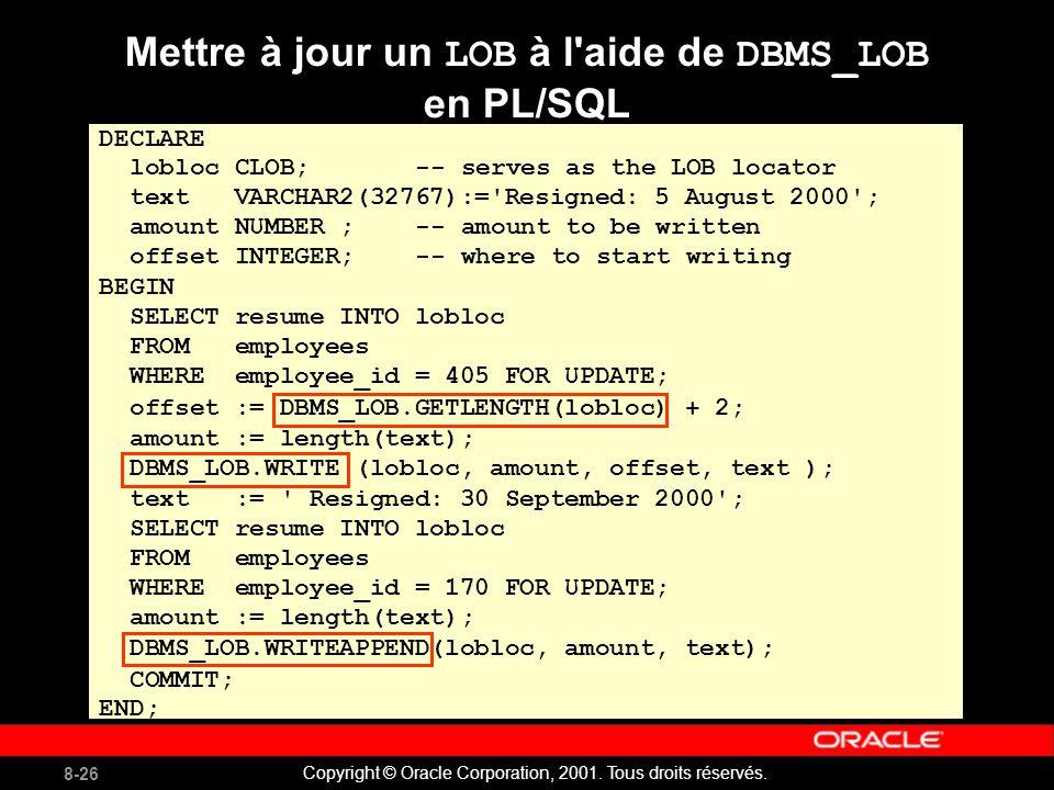 8-26 Copyright © Oracle Corporation, 2001. Tous droits réservés.