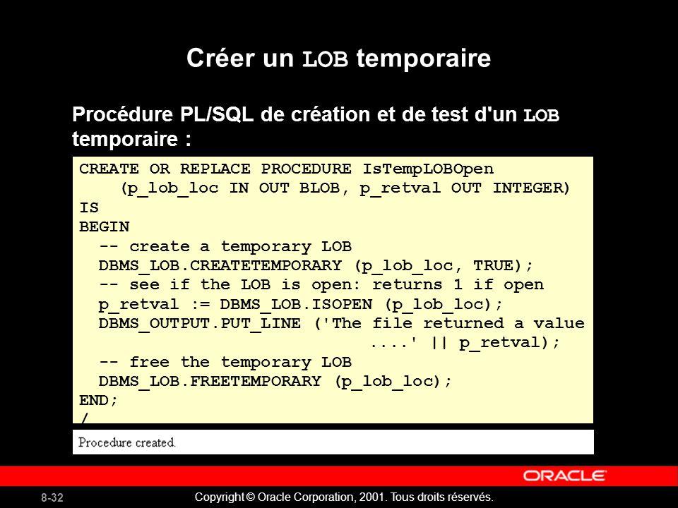 8-32 Copyright © Oracle Corporation, 2001. Tous droits réservés.