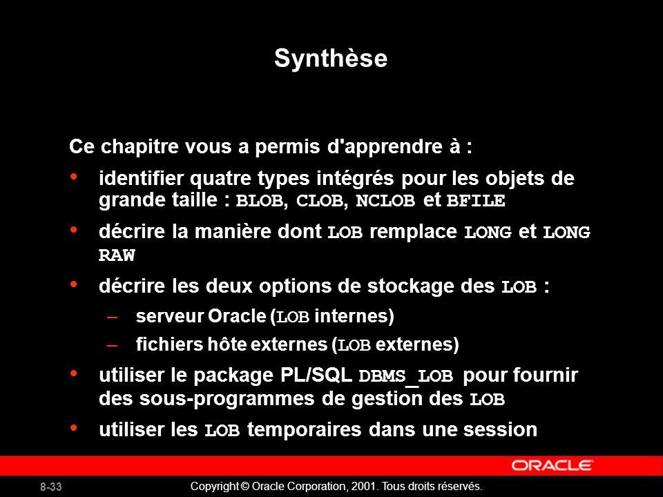 8-33 Copyright © Oracle Corporation, 2001. Tous droits réservés.