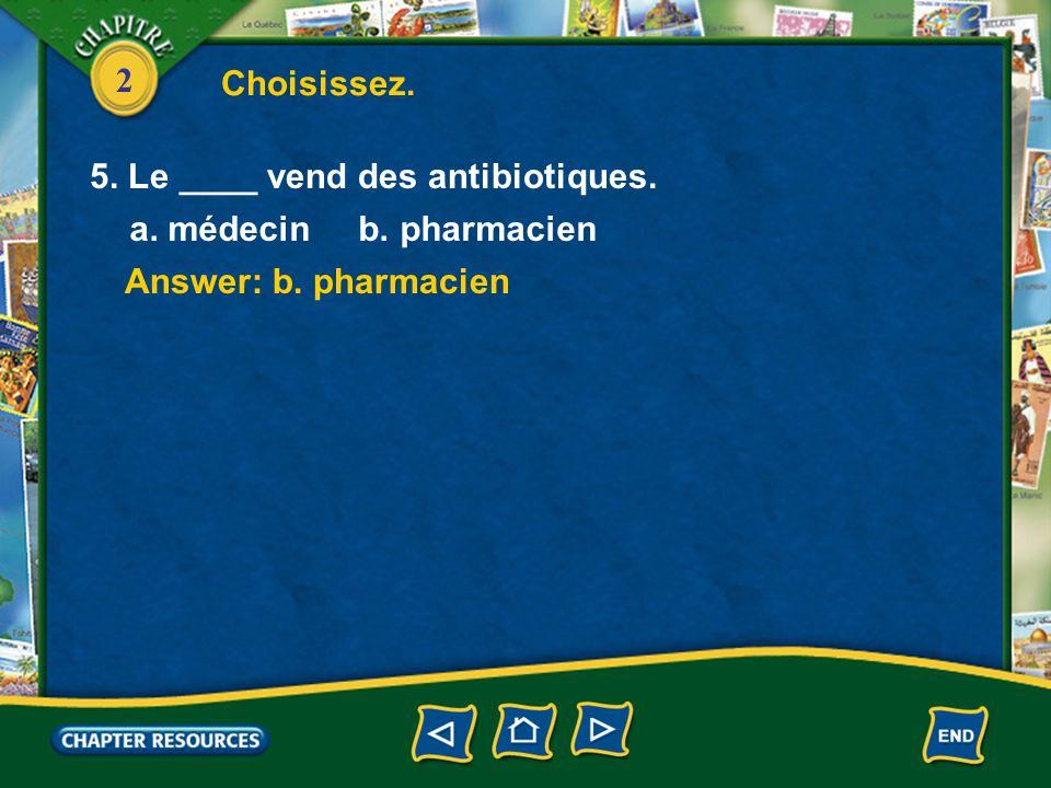 2 Answer: b. diagnostic Answer: a. médicaments 3.