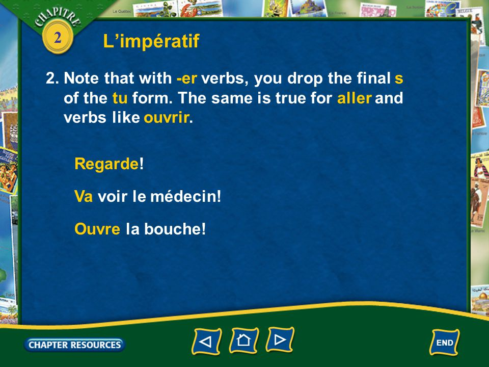 2 L'impératif 1.You use the imperative to give commands and make suggestions.