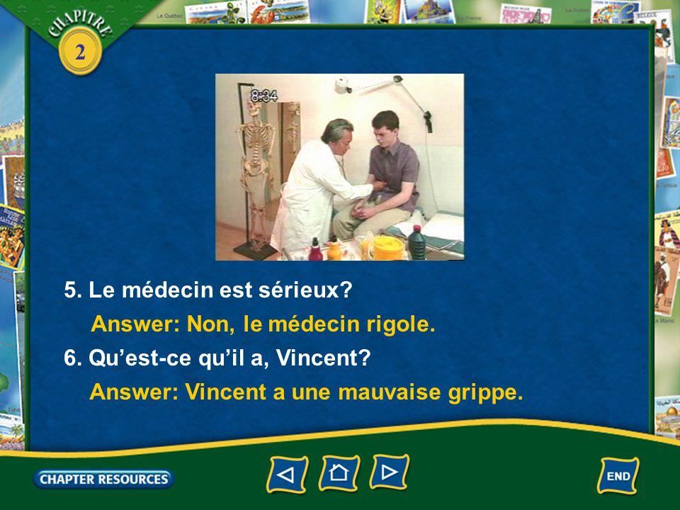 2 3. Qu'est-ce que Vincent veut savoir. 4. Pourquoi Vincent cri >.